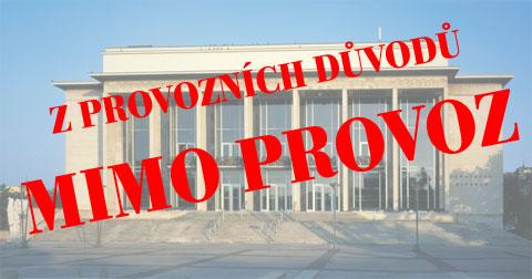 Janáčkovo divadlo, zprovozních důvodů mimo provoz